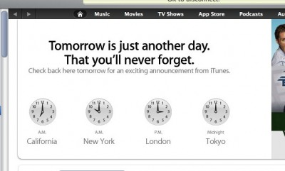 "Image from iTunes app, teasing a special announcement about iTunes. Text: ""Tomorrow's just another day. That you'll never forget."" Below it are a line of world clocks."